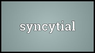 Syncytial Meaning