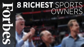 Meet The Richest: Billionaire Sports Owners   Forbes
