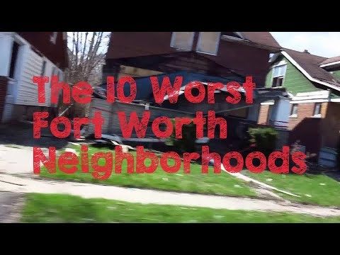 These Are The 10 WORST Fort Worth Neighborhoods To Live