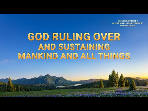 Best Gospel Music - God Ruling Over and Sustaining Mankind and All Things
