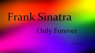 Watch Frank Sinatra Only Forever video