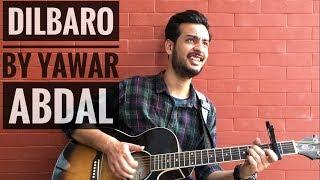 Dilbaro Lightbill Unplugged  Yawar Abdal
