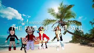 PROPRIETÀ ROBLOX Rmv . Ft.AwesomeGirlForeverXo e 64371Ashley e Lemarrarican La caduta di Jake Paul