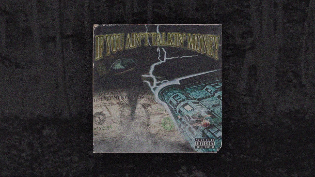 Playah X - If You Ain't Talkin' Money