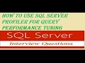 SQL server performance tuning part 3 -Using sql server profiler tool to analyze query performance
