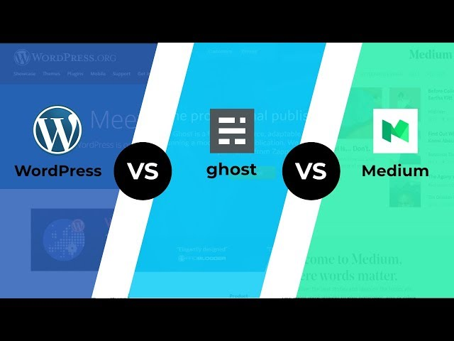 WordPress vs Ghost vs Medium - Which Blogging Platform Is Best