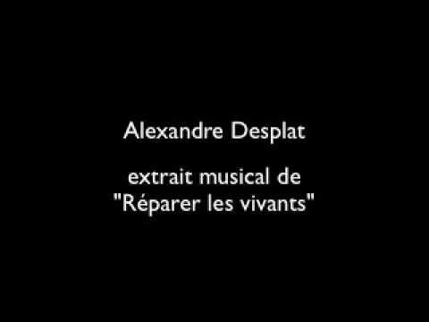 Alexandre Desplat   Extrait Musical Réparer les vivants