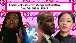 r-kelly-s-girlfriends-joycelyn-savage-azriel-clary-come-to-blows-on-ig-you-slept-w-me-as-a-minor