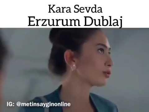 Kara Sevda Erzurum Dublaj