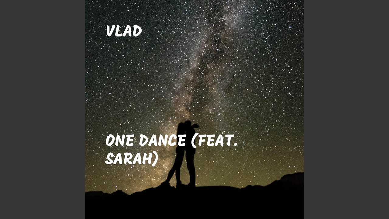 One Dance (feat. Sarah)