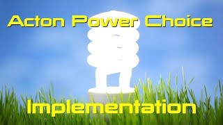 Acton Power Choice - Implementation Aug 2017