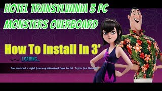 [Sharing] Hotel Transylvania 3: Monsters Overboard PC - How To Install