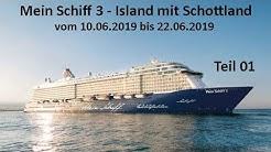Mein Schiff 3 - Island mit Schottland 2019 Teil 01 von 04