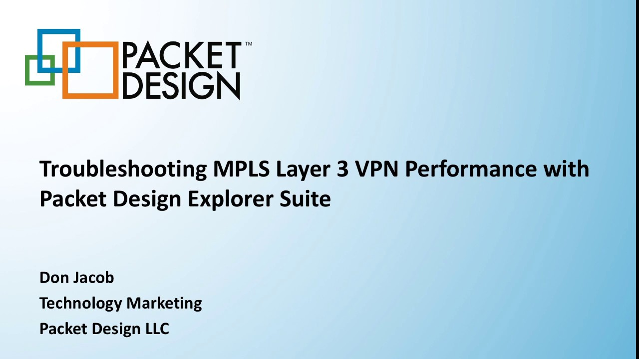 Troubleshooting MPLS Layer 3 VPN Performance with Packet Design Explorer  Suite