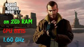 GTA IV on 2Gb Ram ,Cpu B815 ,1.60 GHz, Very High Settting