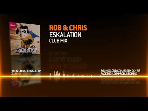 Rob & Chris - Eskalation (Club Mix) [OUT NOW]