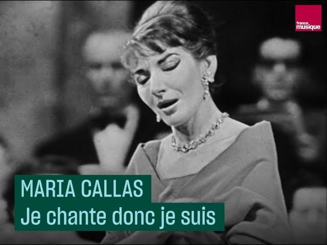 Maria Callas : Je chante donc je suis