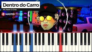 💎 Dentro do Carro - Mc Kevin O Chris   Piano Tutorial 💎