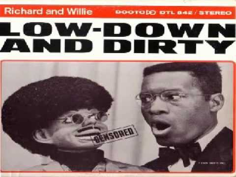 Richard And Willie - Low Down And Dirty