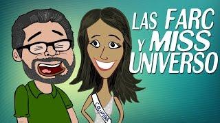 La loca política - Las FARC y Miss Universo