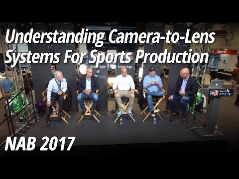 NAB 2017: Understanding Camera to Lens Systems For Sports Production