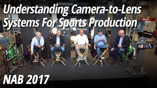 Understanding Camera to Lens Systems For Sports Production