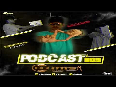 PODCAST 003 DJ MTS DA SERRA (DOWNLOAD NA DESCRIÇÃO)