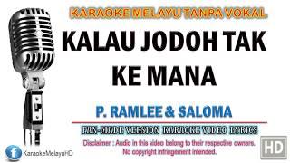 P. Ramlee & Saloma - Kalau Jodoh Tak Ke Mana | Karaoke | Tanpa Vokal | Minus One