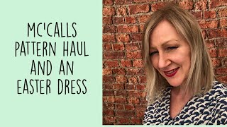 McCalls Pattern Haul and an Easter Dress