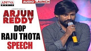 DOP Raju Thota Speech @ Arjun Reddy Audio Launch || Vijay Devarakonda || Shalini