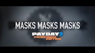 Masks Masks Masks | Payday 2 Crimewave Edition