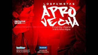 Los Fumetas - Aprovecha (Prod By Alann