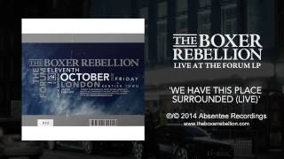 The Boxer Rebellion - We Have This Place Surrounded (live At The Forum)