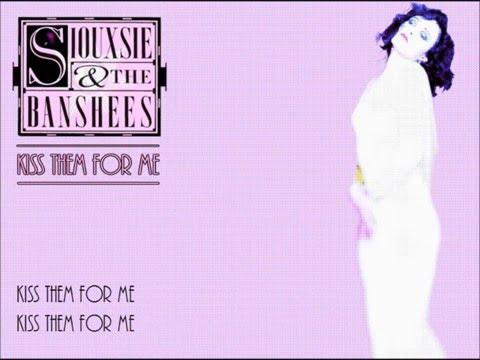 Siouxsie & The Banshees - Kiss Them For Me (Lyrics)