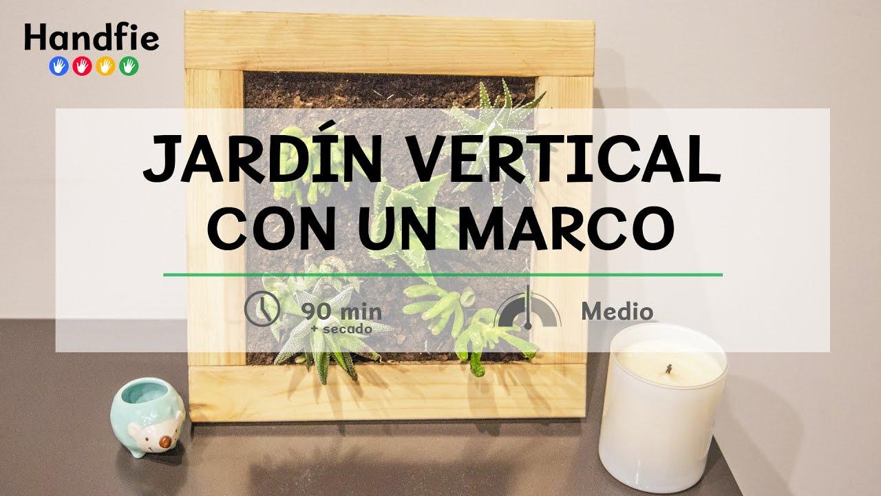 Jardín vertical con un marco · Handfie DIY - YouTube