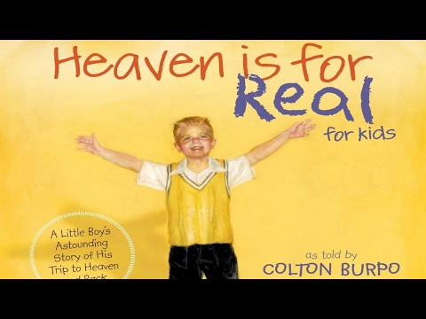FULL: HEAVEN is for REAL by Colton Burpo