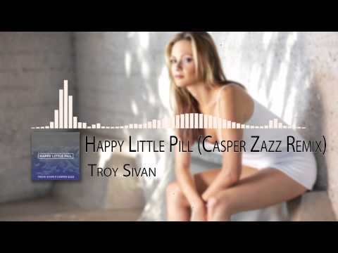 Troye Sivan - Happy Little Pill ( Casper Zazz Remix)