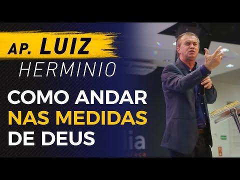Como andar nas Medidas de Deus - Ap. Luiz Herminio