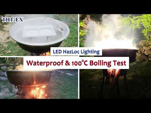 High Temperature 100°C (212°F) Boiling Test for 300W Hazardous Location LED Lighting!