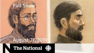 The National for Tuesday, August 27, 2019 — VIA Rail Terror Trial, Epstein Victims, School Lunches