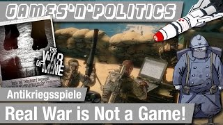 G'n'P #50 - Antikriegsspiele: Real War is Not a Game!