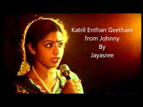 Kaatril Enthan Geetham Tamil Song From The Tamil Movie Johny Sung By Jayasree