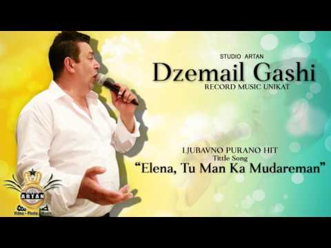 Djemail 2017 - Elena, Tu Man Ka Mudarema - ( Purano Hit Record ) !! STUDIO ARTAN
