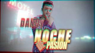 Dandy - Noche De Pasión