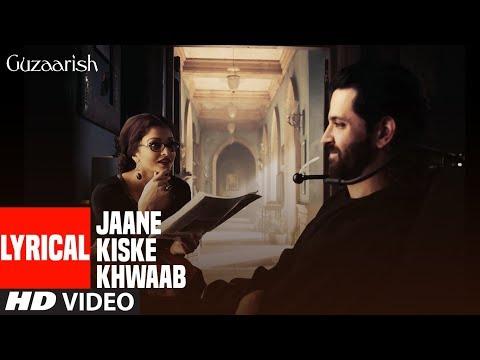 Jaane Kiske Khwaab Song With Lyrics | Guzaarish | Hrithik Roshan, Aishwarya Rai Bachchan
