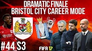 FIFA 17 BRISTOL CITY DRAMATIC FINALE! #44 League title decider & Champions League final!