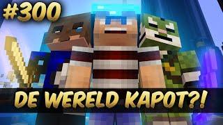 Minecraft Survival #300 - DE WERELD KAPOT!