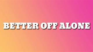 Cade - Better Off Alone (Lyrics)