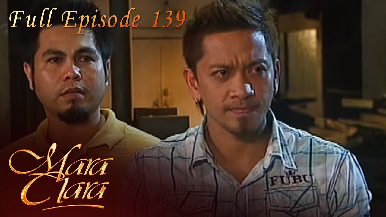 Download Full Episode 139 | Mara Clara