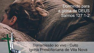 Dormindo para a glória de DEUS  -  Salmos 127:1-2